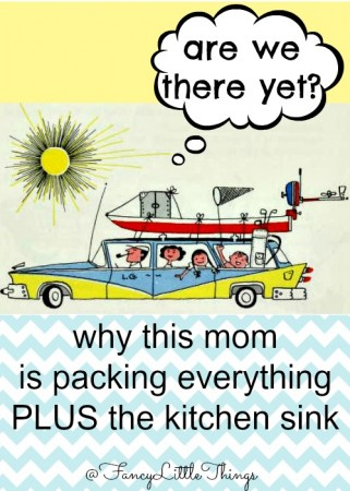 Let's Go on An Adventure!  Why this mom is packing everything PLUS the kitchen sink @ Fancy Little Things