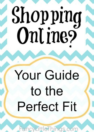 Online Shopping:  Your guide to the perfect fit