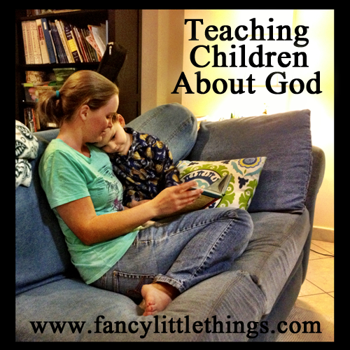 Teaching Children About God | Fancy Little Things