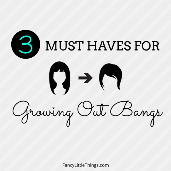3 Must Haves for Growing Out Bangs