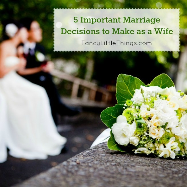 5 Important Marriage Decisions to Make as a Wife