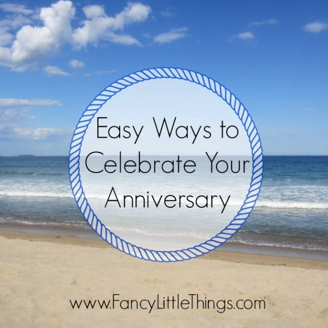Easy Ways to Celebrate Your Anniversary