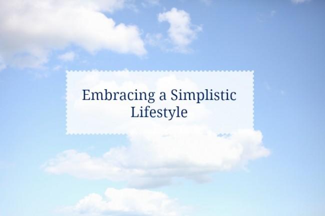 Embracing a Simplistic Lifestyle