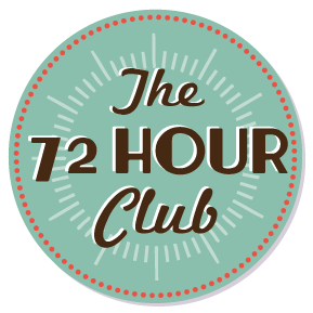 The 72 Hour Club: Keeping the Flow