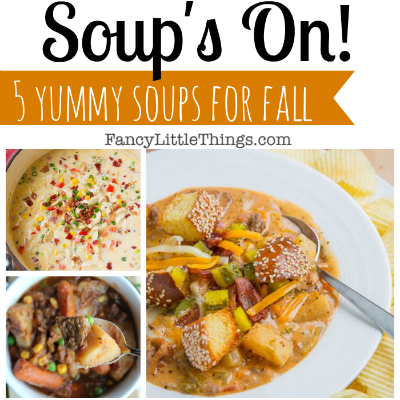 Soup's On! 5 yummy soups for Fall