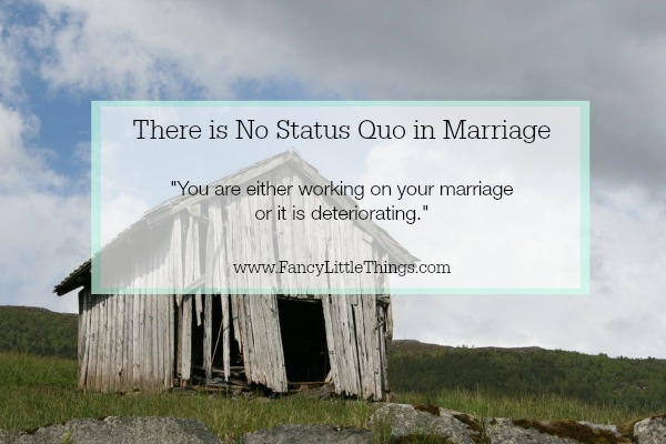 There is No Status Quo in Marriage